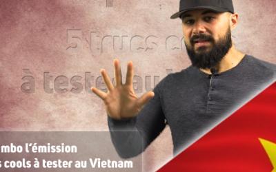 5 trucs cools à tester au Vietnam